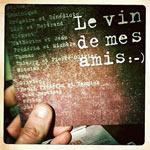Le vin de mes amis :-)